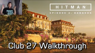 HITMAN - Episode 4: Bangkok, Thailand - Club 27 - Let