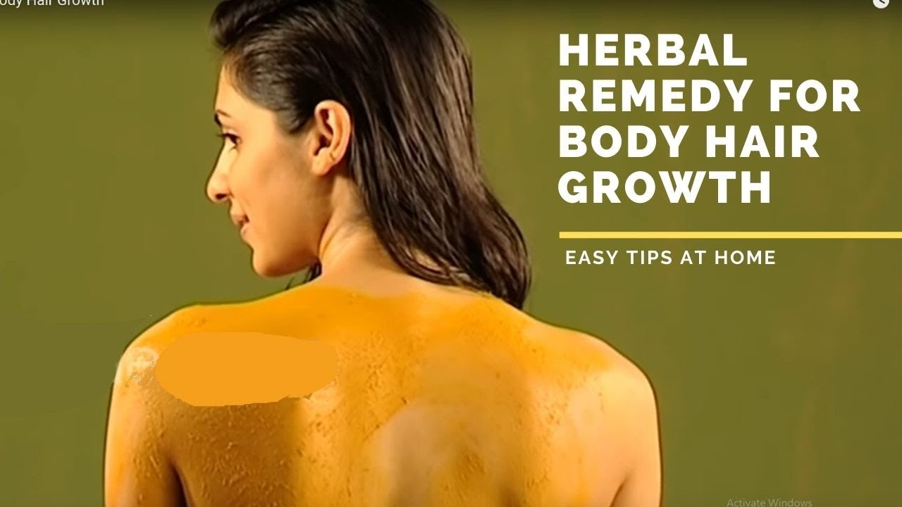 Herbal Remedy For Body Hair Growth Youtube