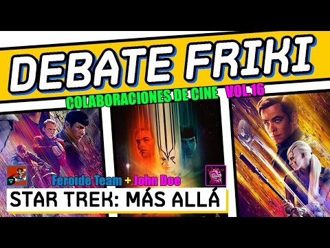 Star Trek : Más allá - DEBATE - CRÍTICA - REVIEW - OPINIÓN - LIVE - John Doe - Star Trek Beyond