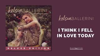 Kelsea Ballerini – I Think I Fell In Love Today