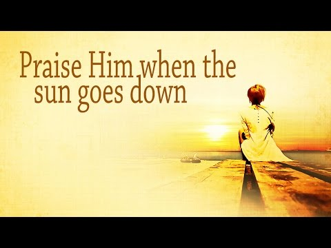 Praise Him, Praise Him (in The Morning)