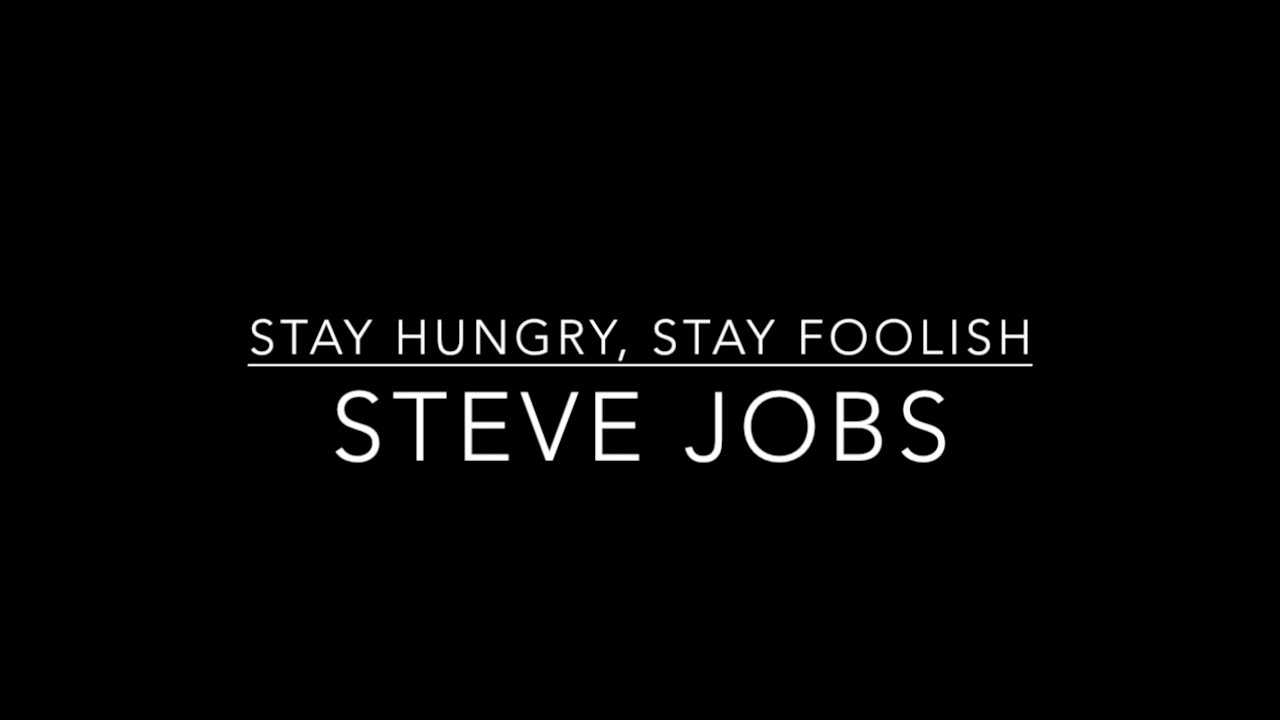 steve jobs story stay hungry stay foolish youtube
