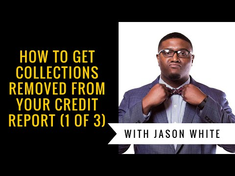 How to get collections removed from your credit report   Delete Collection Accounts