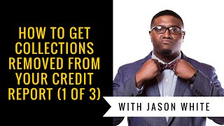 How to get collections removed from your credit report | Delete Collection Accounts