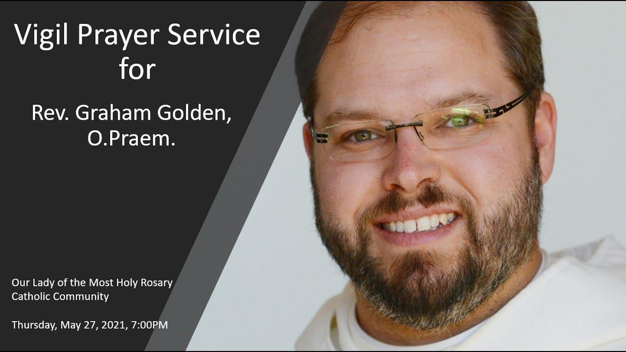 Vigil Prayer Service for Rev. Graham Golden, O.Praem.