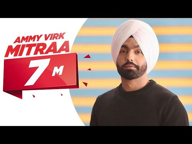 Ammy Virk | Mitraa (Official Video) | Jatinder Shah | Navjit Buttar | Latest Songs 2020
