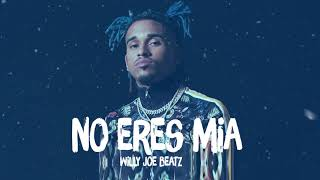 No Eres Mía - Trap Beat Type Bryant Myers Prod Willy Joe 2018