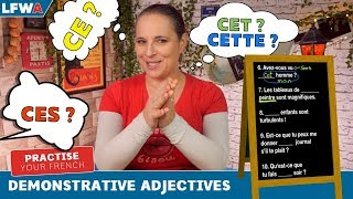 Practise your French demonstrative adjectives: CE, CET, CETTE, CES