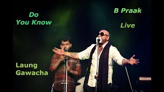 Do You Know | B Praak Live