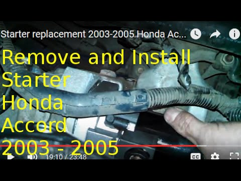 Starter replacement 2003-2005 Honda Accord 2.4L How to change Starter on