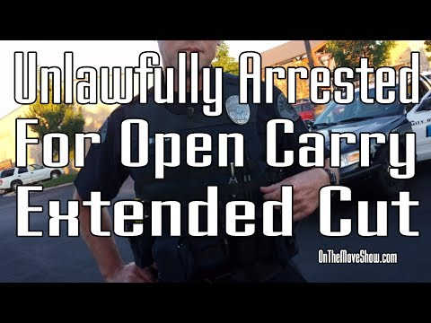 UNLAWFULLY ARRESTED FOR OPEN CARRY: Extended Cut   OnTheMoveShow