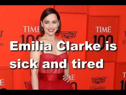 Sick And Tired | Emilia Clarke Is Sick And Tired Of Being Asked About Her GoT Nude Scenes
