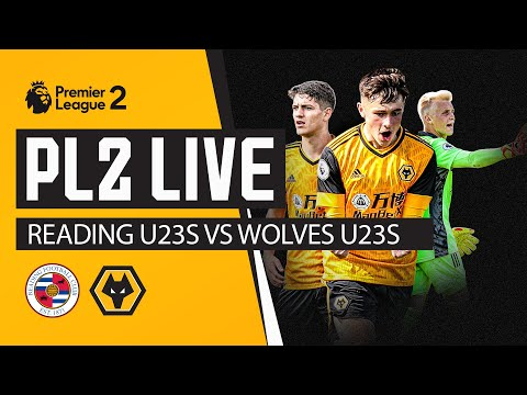 PL2 LIVE | Reading U23s vs Wolves U23s