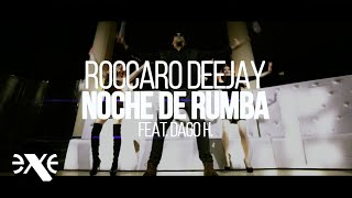 Video ROCCARO DEEJAY feat. DAGO.H - Noche De Rumba (Official Video) download MP3, 3GP, MP4, WEBM, AVI, FLV Juli 2018