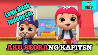 Lagu Anak Anak ||AKU SEORANG KAPITEN|| Lagu Anak Indonesia