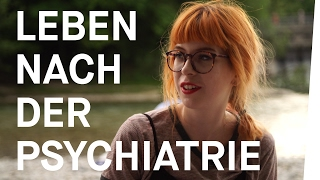 LEBEN nach der PSYCHIATRIE (Folge 5/5: Muss ich Angst vor der Psychiatrie haben?)