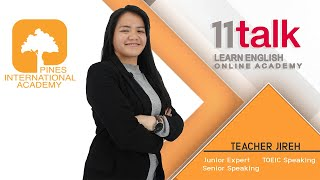 Learn English Online with Teacher Jireh at 11talk