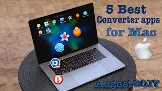 5 Best Converter Apps for Mac August 2017