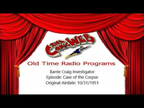 Barrie Craig, Confidential Investigator: Case of the Corpse - ComicWeb Old Time Radio