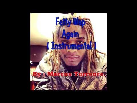 Fetty Wap - Again ( Instrumental )