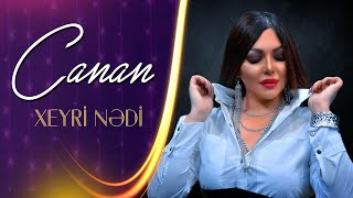 Canan - Xeyri Nedi 2021 (Official Music Video)
