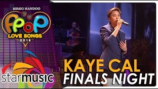 Kaye Cal - Himig Handog P-Pop Love Songs 2016 Finals Night