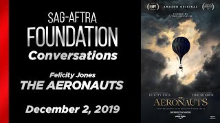 Conversations with Felicity Jones of THE AERONAUTS