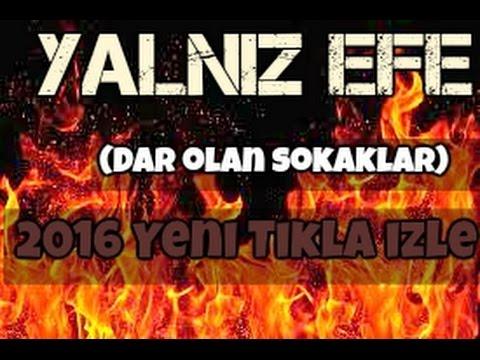 YaLnIz eFe (Dar Olan Sokaklar) [Official Video] #Yeni 2016