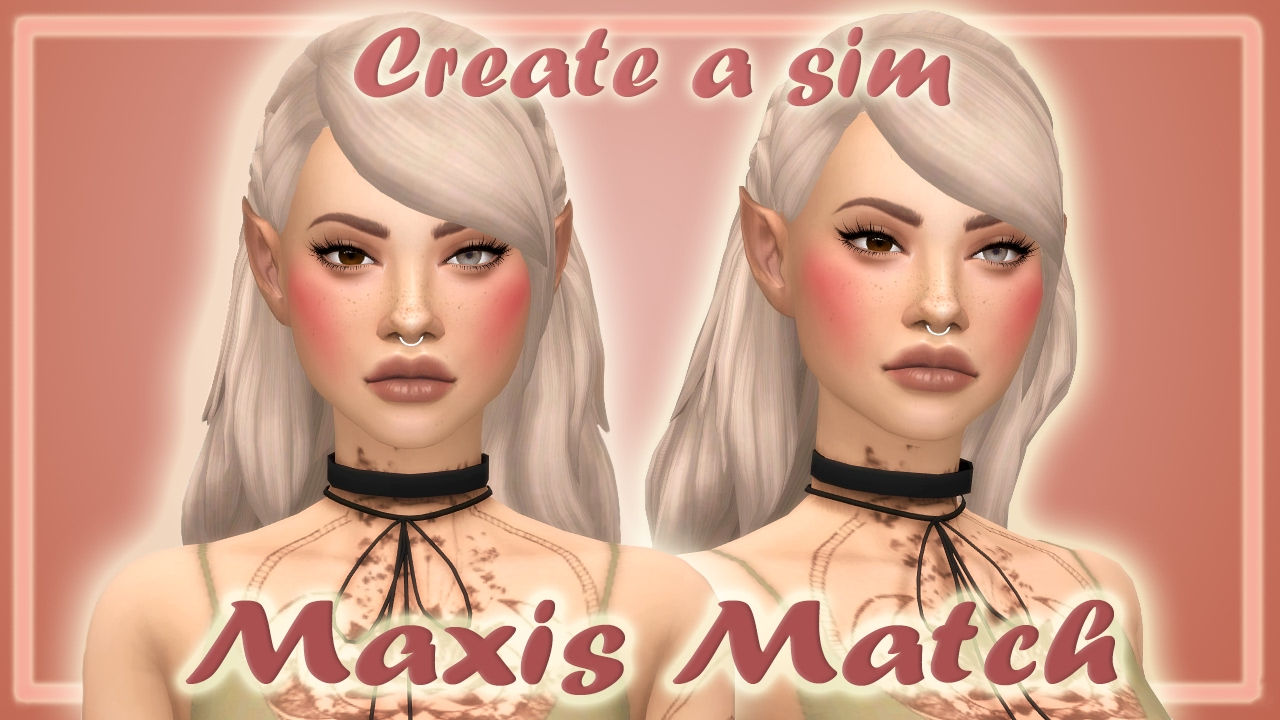 The sims 4    Create a Sim // MAXIS MATCH