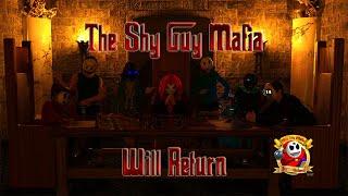 PSA - PUBLIC SHY ANNOUNCEMENT: THE SHY GUY MAFIA WILL RETURN