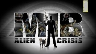 Men in Black Alien Crisis - Men In Black Alien Crisis Walkthrough Part 1 No Commentary