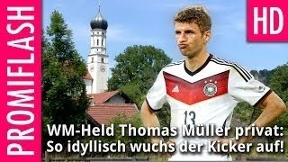 WM-Held Thomas Müller privat: So idyllisch wuchs der Kicker auf!