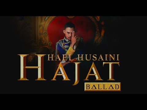 Hael Husaini - Hajat [Versi Balada] [OST Kan Ku Kejar Cinta Kamu]