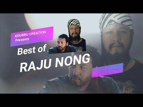 BEST OF RAJU NONG    Audio jukebox