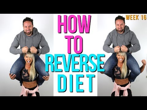 How To Reverse Diet - Week 16