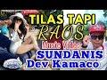 Download Mp3 TILAS TAPI RAOS - SUNDANIS X DEV KAMACO (Official music Video)