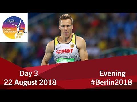 Day 3 | Evening | 2018 World Para Athletics European Championships