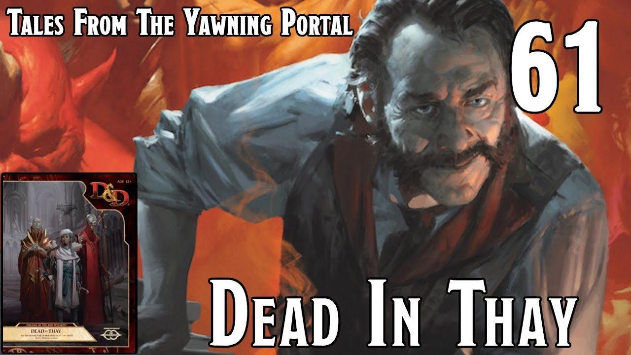 Dungeons & Dragons 5e Tales From The Yawning Portal (Dead In Thay), Episode  61