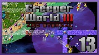 Creeper World 3 - #13 - Crossing Space