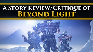 Critiquing the story and lore of Destiny 2: Beyond Light for about 27 minutes