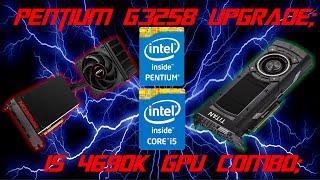 q 2 pentium g3258 upgrade i5 4690k gpu combo