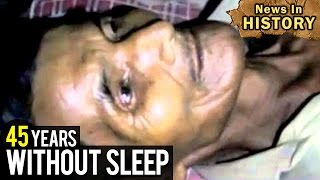 This Man Hasn't Slept In 45 Years - News In History