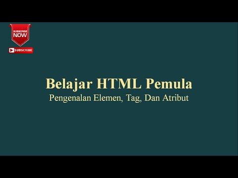 Belajar HTML Pemula Pengenalan Elemen, Tag, Dan Atribut