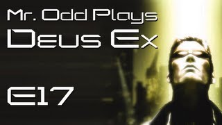 Mr. Odd Plays Deus Ex (The Original) - E17 - Escaping the Majestic 12 Facility with Paul and Migeul