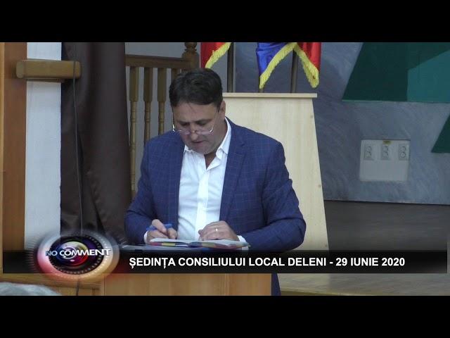 ȘEDINȚA CONSILIULUI LOCAL DELENI - 29 IUNIE 2020