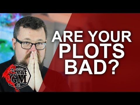 How to determine if your Plot is Bad - Game Master Tips