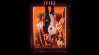 Gambar cover DallasK - Looking For Your Love [Official Audio]