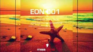 Experimental Deep House Selection - EON 001 mixed by Miss Nine