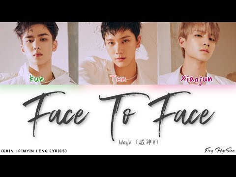 WayV (威神V) – 面對面 (Face To Face) (Color Coded Chinese|Pinyin|Eng Lyrics/歌词)