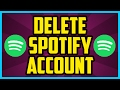How To Delete Your Spotify Account 2017 (QUICK & EASY) - How To Permanently Delete Spotify Account